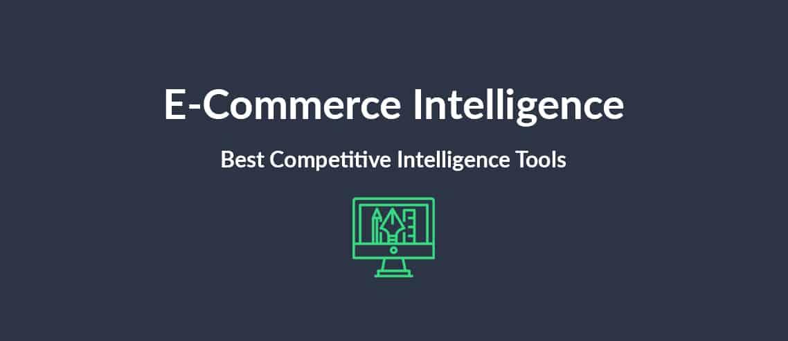 E-Commerce Intelligence Best Competitive Intelligence Tools