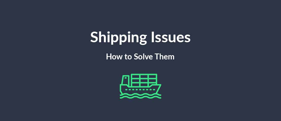 Shipping Issues How to Solve Them