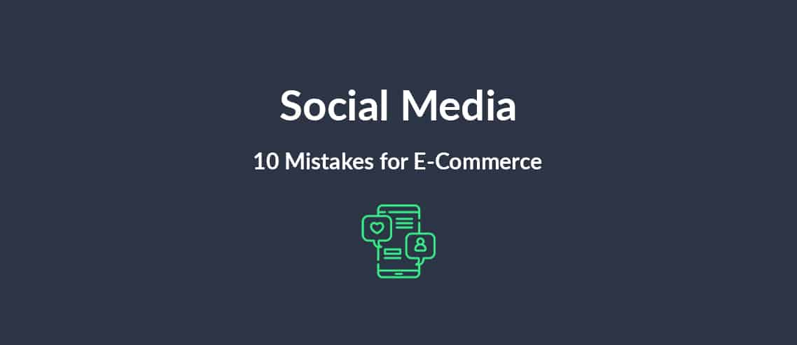 Social Media 10 Mistakes for E-Commerce