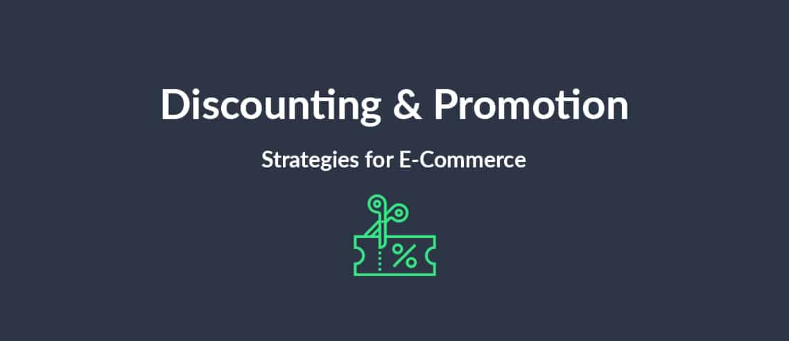 Discounting & Promotion Strategies for E-Commerce
