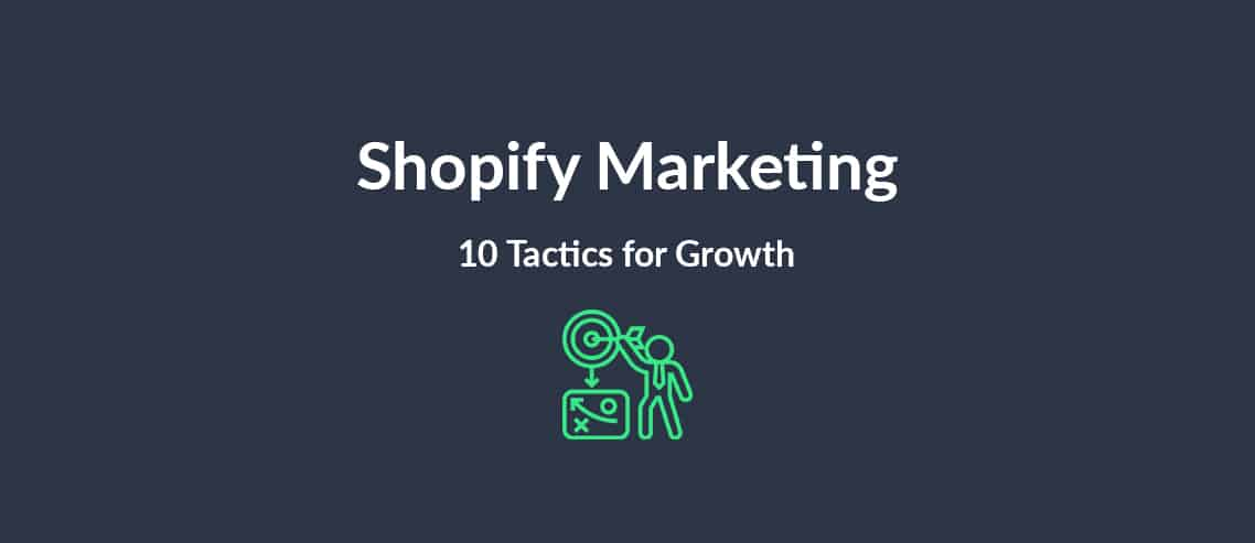 Shopify Marketing 10 Tactics for Growth