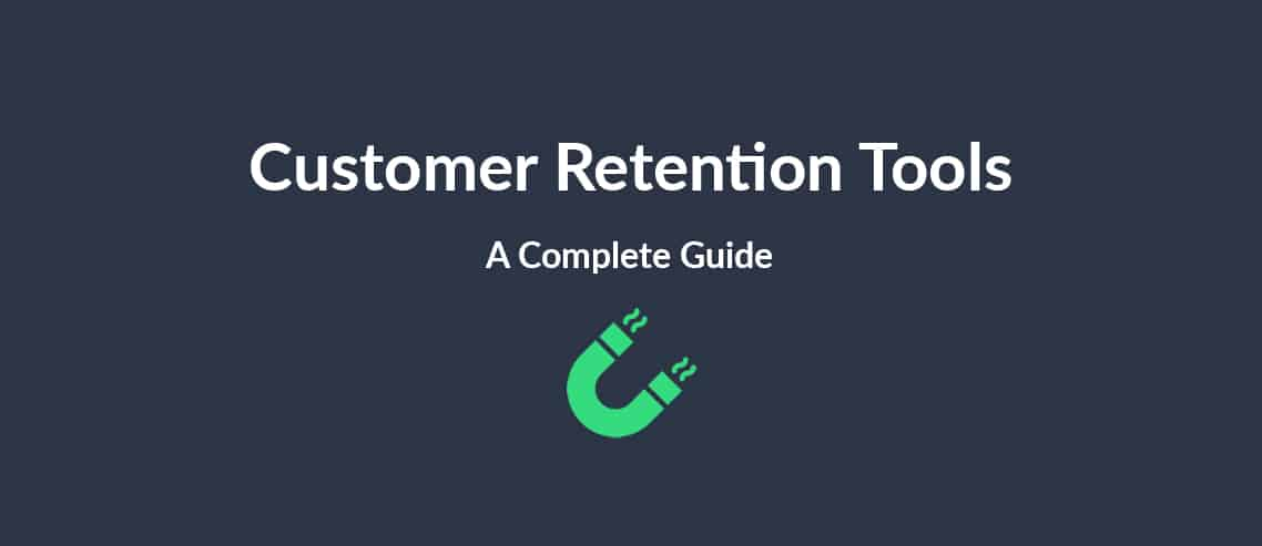E-Commerce Customer Retention Tools A Complete Guide