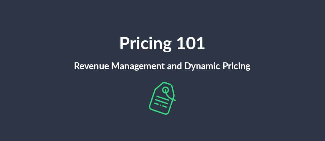 Pricing 101 Revenue Management and Dynamic Pricing