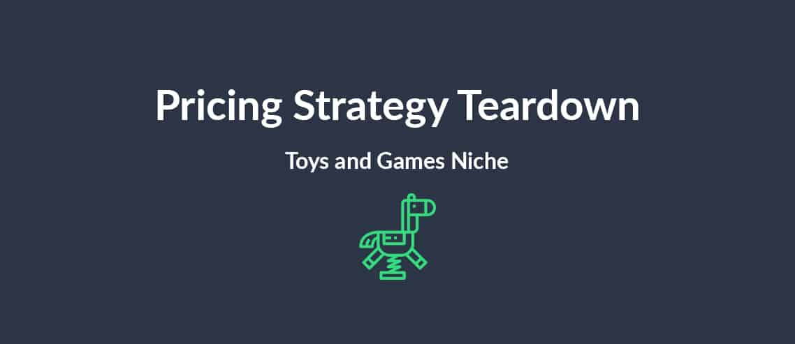 How to Sell Toys Online Pricing Strategy Teardown