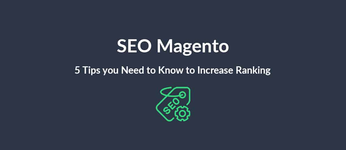 SEO Magento 5 Tips you Need to Know to Increase Ranking