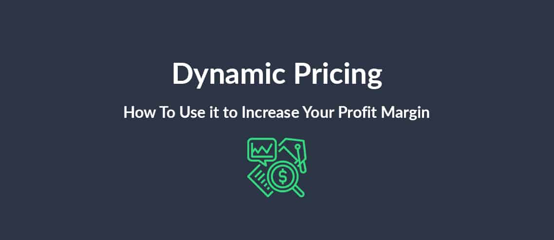 Dynamic Pricing How To Use it to Increase Your Profit Margin