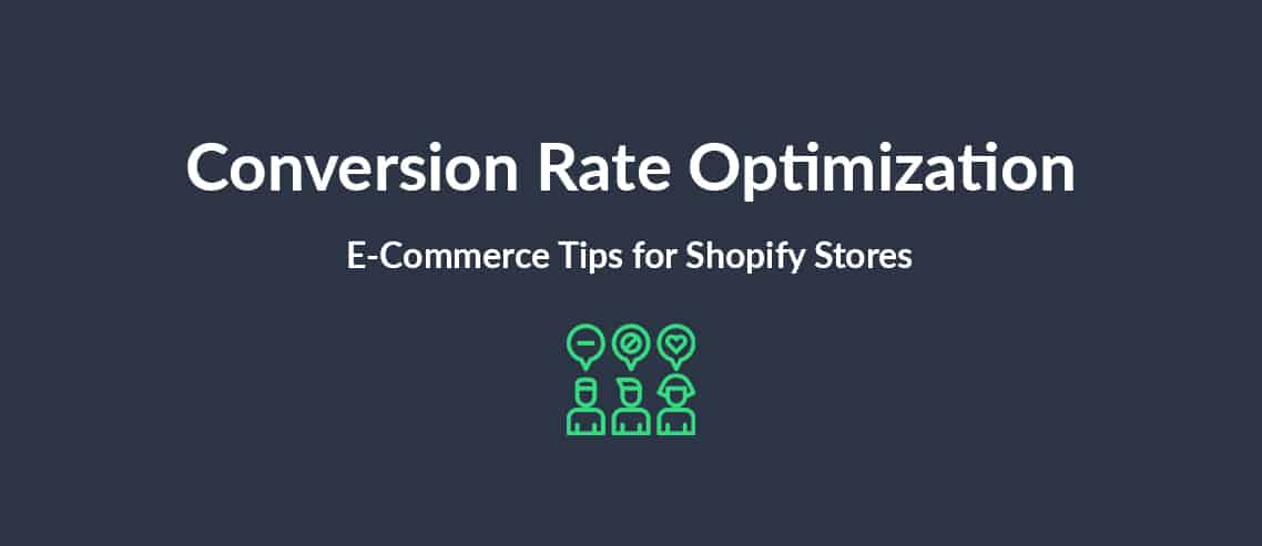 Conversion Rate Optimization E-Commerce Tips for Shopify Stores