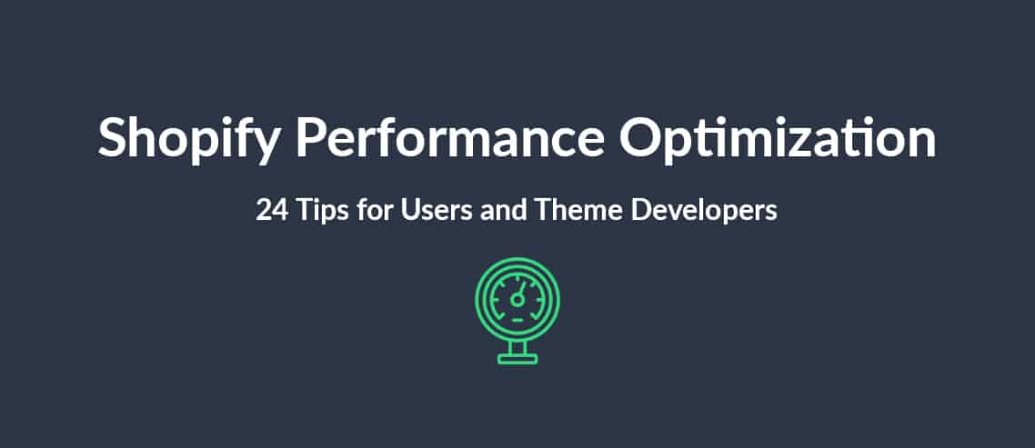 Shopify Performance Optimization 24 Tips for Users and Theme Developers