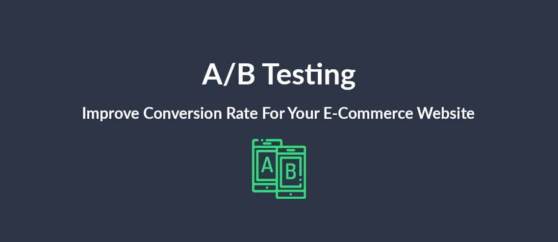 A/B Testing Improve Conversion Rate For Your E-Commerce Website