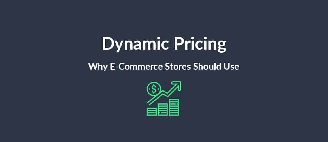 Dynamic Pricing Why E-Commerce Stores Should Use