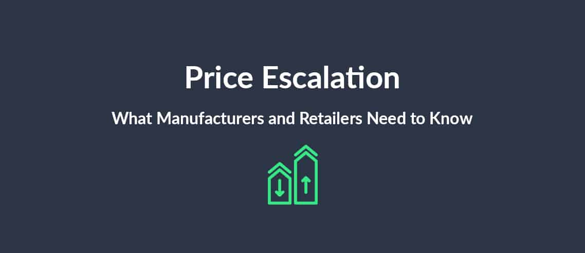Price escalation: What Manufacturers and Retailers Need to Know