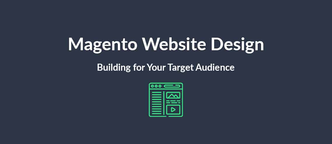 magento-website-design-building-for-your-target-audience