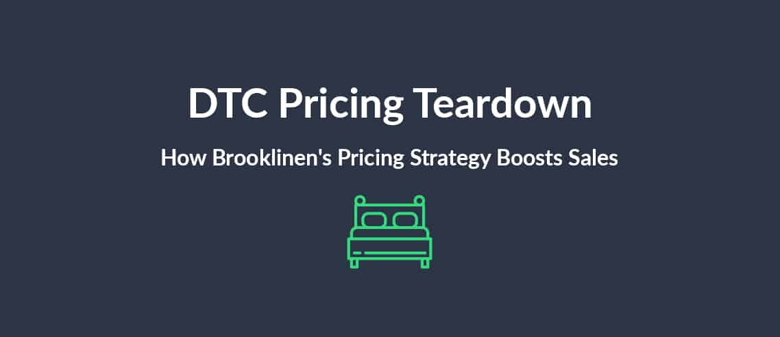 DTC Pricing Teardown How Brooklinen's Pricing Strategy Boosts Sales