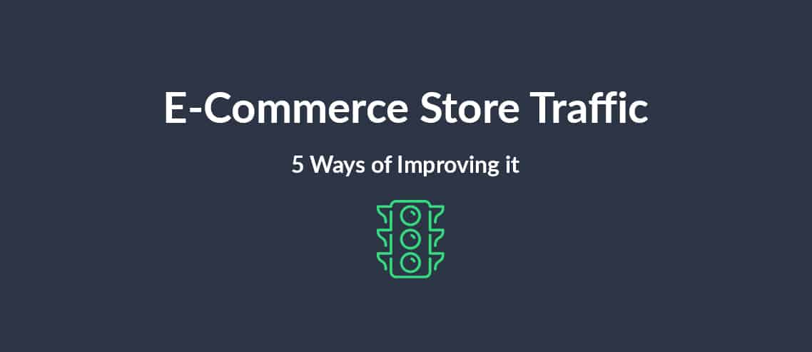 E-Commerce Store Traffic 5 Ways of Improving it