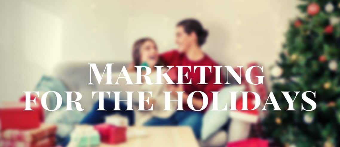 Marketing for the Holidays: Best Practices for Ecommerce Merchants During the Holidays