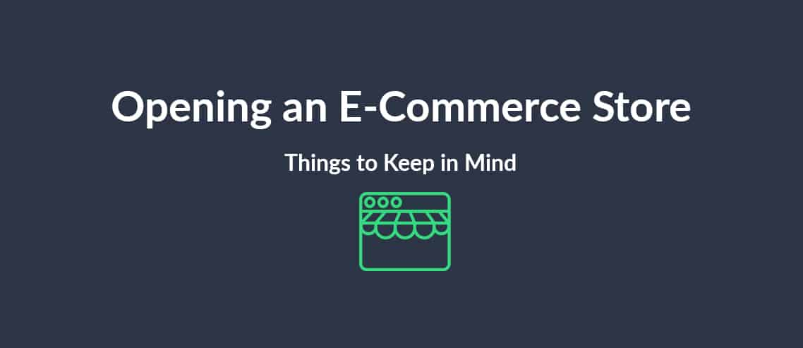 Opening Your First E-Commerce Store Things to Keep in Mind