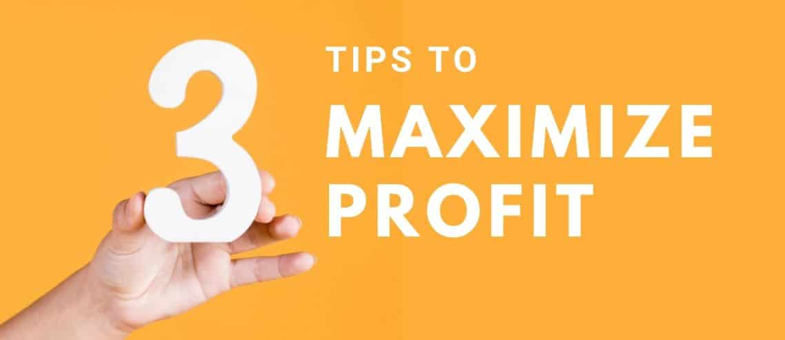 Profit maximization 3 Tips to Get Started