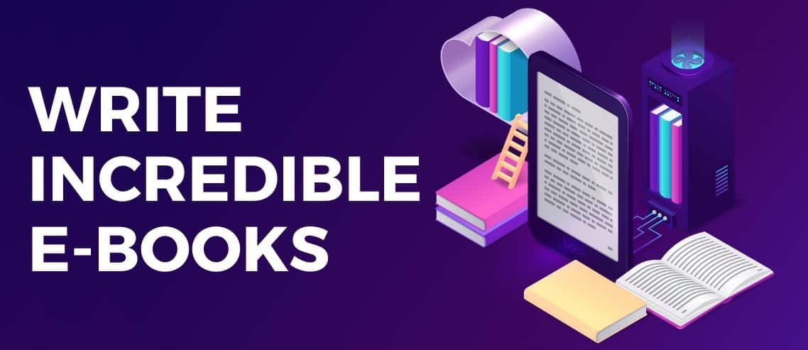 How to Write an Incredible eBook to Boost Your Online Sales